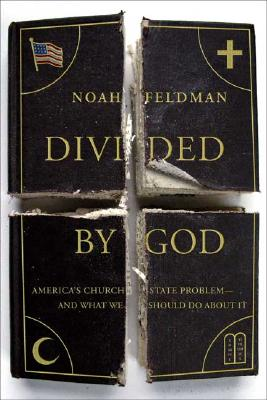 Image for Divided by God: America's Church-State Problem--and What We Should Do About It