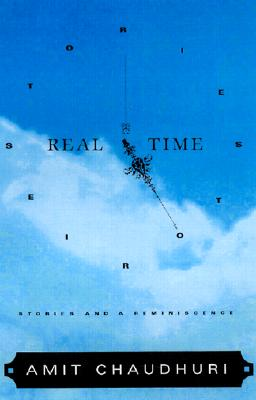 Real Time: Stories and a Reminiscence, Chaudhuri, Amit