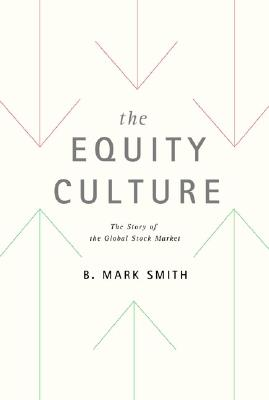 Image for The Equity Culture: The Story of the Global Stock Market