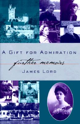 A Gift for Admiration: Further Memoirs, Lord, James