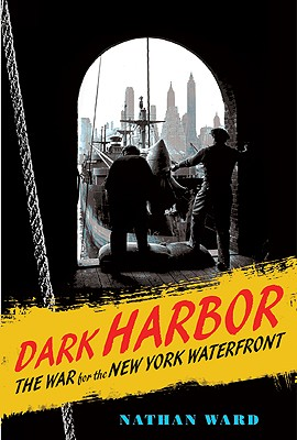 Image for Dark Harbor: The War for the New York Waterfront