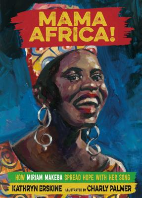Image for Mama Africa!: How Miriam Makeba Spread Hope with Her Song