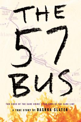57 BUS: A TRUE STORY OF TWO TEENAGERS AND THE CRIME THAT CHANGED THEIR LIVES