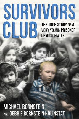 Image for Survivors Club: The True Story of a Very Young Prisoner of Auschwitz