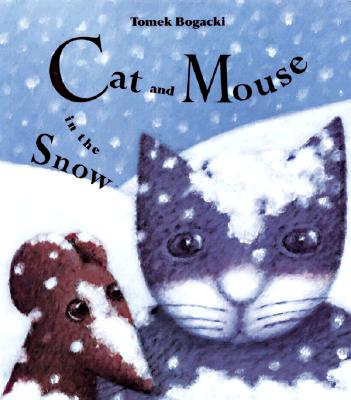 Image for Cat and Mouse in the Snow by Bogacki, Tomek