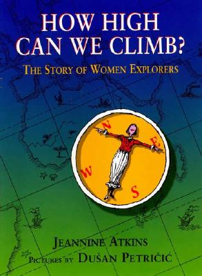 Image for How High Can We Climb? The story of Women Explorers