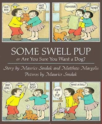 Some Swell Pup; or,  Are You Sure You Want a Dog?, Maurice Sendak; Matthew Margolis