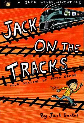 Image for Jack on the Tracks: Four Seasons of Fifth Grade (Jack Henry)
