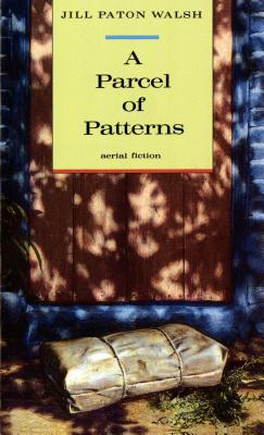 A Parcel of Patterns (Aerial Fiction), Jill Paton Walsh