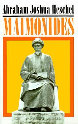 Maimonides: A Biography, Abraham Joshua Heschel