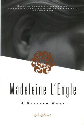 A Severed Wasp:  A Novel, L'Engle, Madeleine