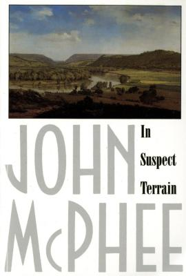 In Suspect Terrain, McPhee, John
