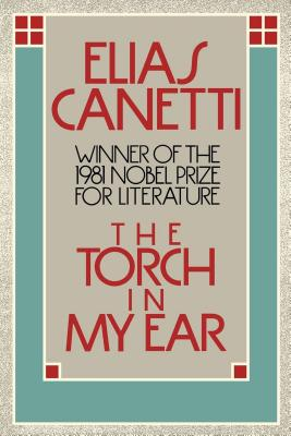 The Torch in My Ear, Canetti, Elias