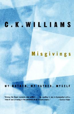 Misgivings: My Mother, My Father, Myself, C. K. Williams
