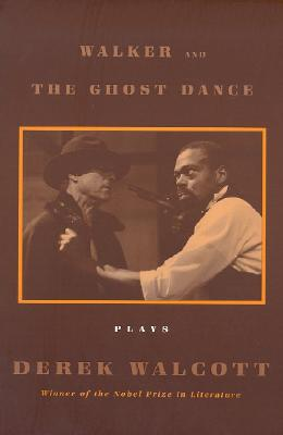 Image for Walker and The Ghost Dance: Plays