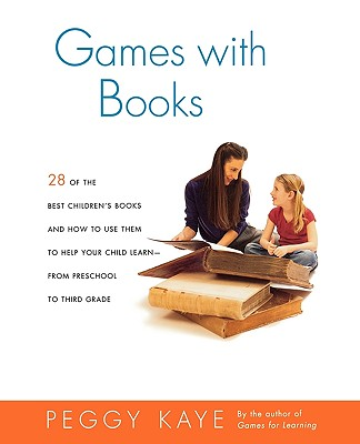 Image for Games With Books: Twenty-eight of the Best Children's books and How to Use Them to Help Your Child Learn-From Preschool to Third Grade
