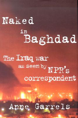 Image for NAKED IN BAGHDAD: THE IRAQ WAR AS SEEN B