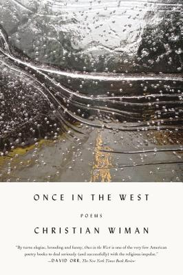 Once in the West: Poems, Christian Wiman