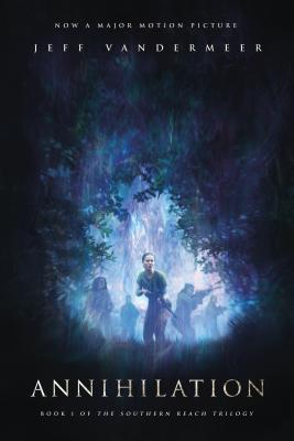 Image for Annihilation: A Novel: Movie Tie-In Edition (The Southern Reach Trilogy)