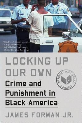 Image for Locking Up Our Own: Crime and Punishment in Black America
