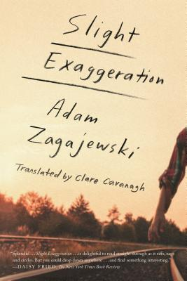 Slight Exaggeration: An Essay, Adam Zagajewski