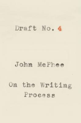 Image for Draft No. 4: On the Writing Process
