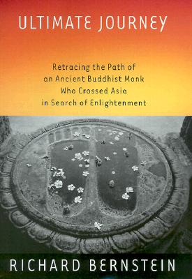 Image for Ultimate Journey: Retracing the Path of an Ancient Buddhist Monk Who Crossed Asia in Search of Enlightenment