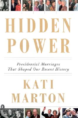Image for Hidden Power: Presidential Marriages That Shaped Our Recent History