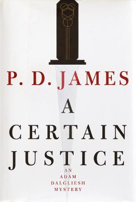 Image for A Certain Justice (Adam Dalgliesh Mystery Series #10)