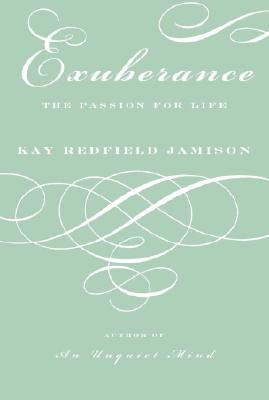 Exuberance: The Passion for Life, Jamison,Kay Redfield