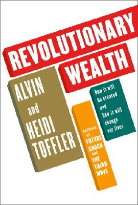 Image for Revolutionary Wealth How it Will be Created and How it Will Change Our Lives