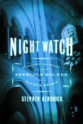 Image for Night Watch: A Long-Lost Adventure in Which Sherlock Holmes Meets Father Brown