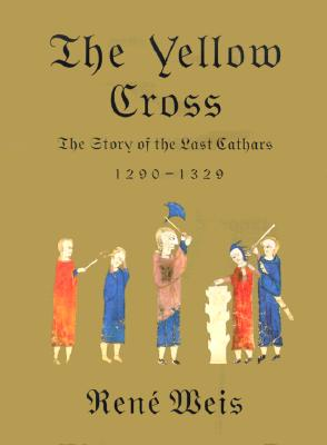 Image for The Yellow Cross: The Story of the Last Cathars