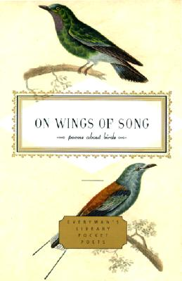 On Wings of Song: Poems About Birds (Everyman's Library Pocket Poet)