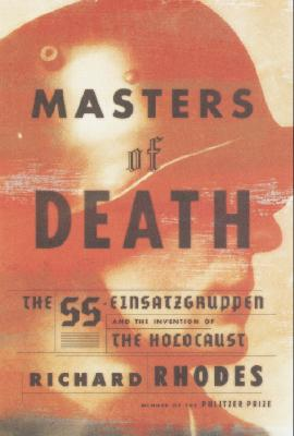 Image for Masters of Death: The SS-Einsatzgruppen and the Invention of the Holocaust