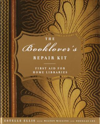 Image for The Booklover's Repair Kit: First Aid for Home Libraries