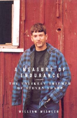 Image for MEASURE OF ENDURANCE UNLIKELY TRIUMPH OF STEVEN SHARP