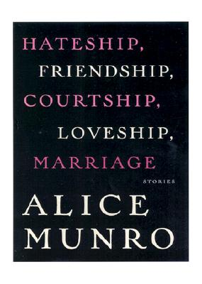 Image for Hateship, Friendship, Courtship, Loveship, Marriage: Stories