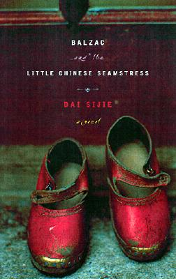 Balzac and the Little Chinese Seamstress : A Novel, Dai Sijie