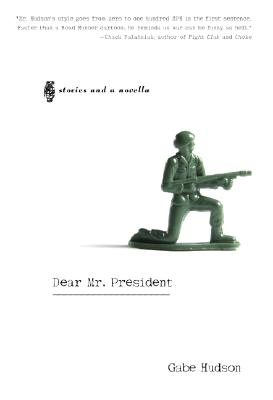 Image for DEAR MR. PRESIDENT STORIES AND A NOVELLA