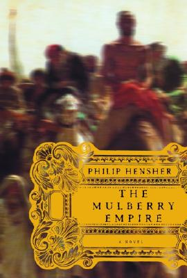 Image for The Mulberry Empire: The Two Virtuous Journeys of the Amir Dost Mohammed Khan
