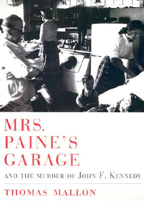 Image for Mrs. Paine's Garage and the Murder of John F. Kennedy