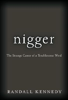 Image for Nigger: the Strange Case of a Troublesome Word