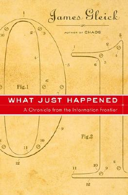 Image for What Just Happened: A Chronicle from the Information Frontier