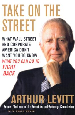 Image for Take on the Street: What Wall Street and Corporate America Don't Want You to Know