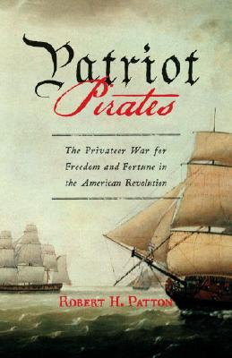 Image for Patriot Pirates: The Privateer War for Freedom and Fortune in the American Revolution