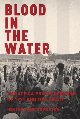 Image for Blood in the Water: The Attica Prison Uprising of