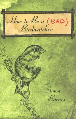 Image for How to Be a (Bad) Birdwatcher