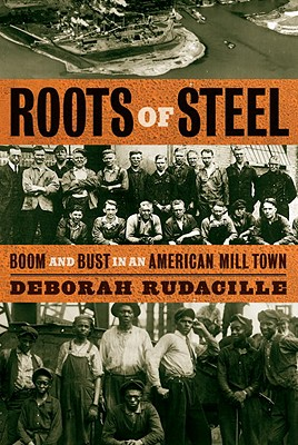 Image for Roots of Steel: Boom and Bust in an American Mill Town