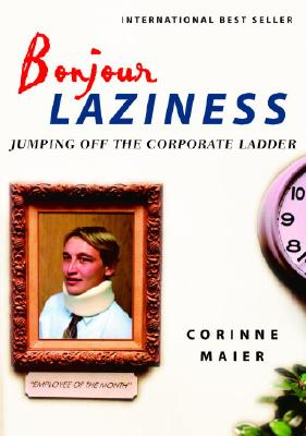 Image for Bonjour Laziness: Jumping Off the Corporate Ladder